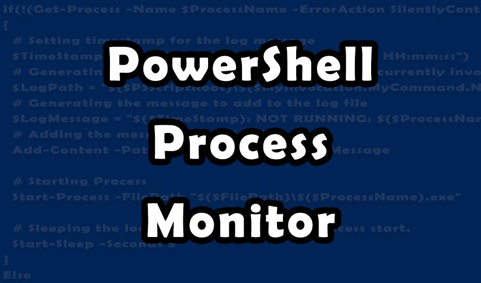 PowerShell Process Monitor